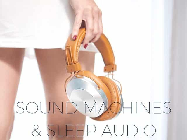 White noise and other sound machines and relaxing sleep audio