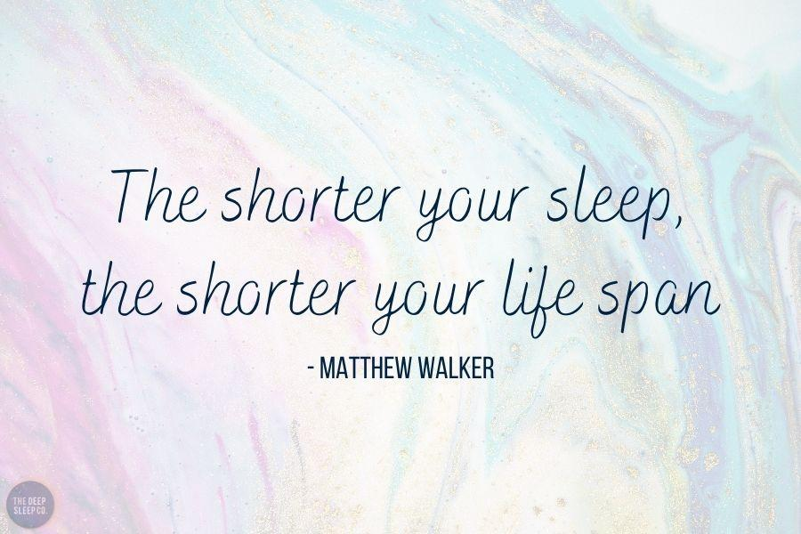 The shorter your sleep, the shorter your life span